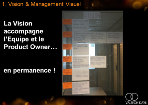 On parlera de Vision Agile...